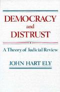 Democracy & Distrust A Theory of Judicial Review