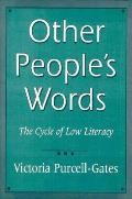 Other Peoples Words The Cycle of Low Literacy