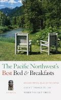 Fodors Bed & Breakfast Pacific Northwests Best Bed & Breakfasts 4th Edition Delightful Places to Stay & Great Things to Do When You Get There