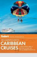 Fodors the Complete Guide to Caribbean Cruises 4th Edition A Cruise Lovers Guide to Selecting the Right Trip with All the Best Ports of Call