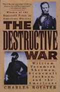 The Destructive War: William Tecumseh, Stonewall Jackson, and the Americans