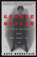 Gender Outlaw On Men Women & the Rest of Us