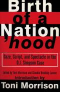 Birth of a Nationhood Gaze Script & Spectacle in the O J Simpson Case