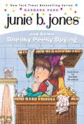 Junie B. Jones and Some Sneaky Peeky Spying (Junie B. Jones #4)