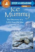 Ice Mummy The Discovery of a 5000 Year Old Man