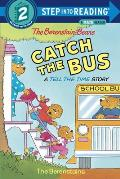 Berenstain Bears Catch The Bus A Tell the Time Story Step into Reading Step 2