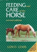 Feeding & Care Of The Horse 2nd Edition