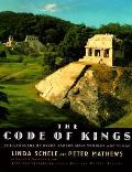 Code of Kings The Language of Seven Sacred Maya Temples & Tombs
