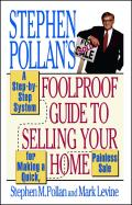 Stephen Pollan's Foolproof Guide to Selling Your Home