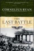 Last Battle The Classic History of the Battle for Berlin