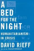 Bed For The Night Humanitarianism In Cri