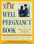 New Well Pregnancy Book Completely Revised & Updated