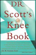 Dr Scotts Knee Book Symptoms Diagnosis & Treatment of Knee Problems Including Torn Cartilage Ligament Damage Arthritis Tendinitis
