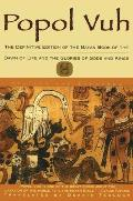 Popol Vuh The Definitive Edition of the Mayan Book of the Dawn of Life & the Glories of