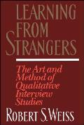 Learning from Strangers The Art & Method of Qualitative Interview Studies