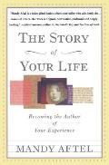 Story of Your Life Becoming the Author of Your Experience