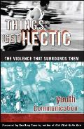 Things Get Hectic Teens Write about the Violence That Surrounds Them