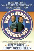 Ben Jerrys Double Dip How to Run a Values Led Business & Make Money Too