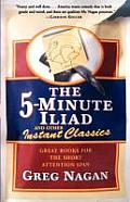 Five Minute Iliad & Other Instant Classics