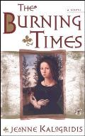 The Burning Times: A Novel of Medieval France