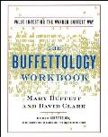 Buffettology Workbook The Proven Techniques for Investing Successfully in Changing Markets That Have Made Warren Buffett the Worlds Most Fa