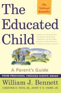 Educated Child A Parents Guide from Preschool Through Eighth Grade