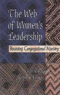 Web of Womens Leadership Recasting Congregational Ministry