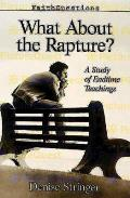 Faithquestions - What about the Rapture?: A Study of End Time Teaching