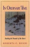 In Ordinary Time: Healing the Wounds of the Heart