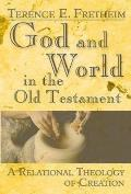 God & World In The Old Testament A Relational Theology Of Creation