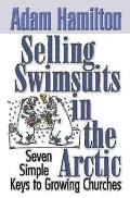Selling Swimsuits in the Arctic Six Simple Keys to Growing Churches