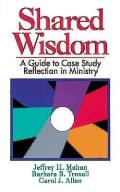 Shared Wisdom A Guide To Case Study Reflection