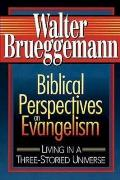 Biblical Perspectives on Evangelism Living in a Three Storied Universe