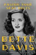Fasten Your Seat Belts: The Passionate Life of Bette Davis