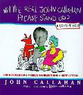 Will The Real John Callahan Please Stand