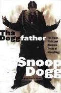 Tha Doggfather The Times Trials & Hardcore Truths of Snoop Dogg