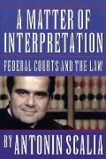 Matter of Interpretation Federal Courts & the Law