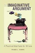 Imaginative Argument A Practical Manifesto for Writers
