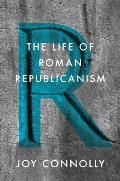 The Life of Roman Republicanism