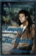 Keeping His Destiny