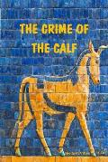 The Crime of the Calf: An Exposition of Exodus, Chapter 32, According to the Mysteries