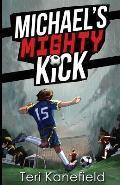 Michael's Mighty Kick