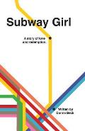 Subway Girl: A Story of Love and Redemption