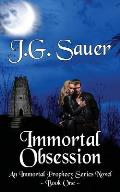 Immortal Obsession: An Immortal Prophecy Novel - Book One