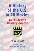 A History of the U.S. in 20 Movies: An All-Movie History Course