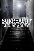 Surreality: Strange Tales of a Man Sitting Down the Bar from You