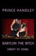 Babylon the Bitch: Enemy of Israel