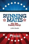 Running Mates: Or, the Family Party