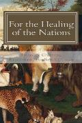 For the Healing of the Nations: Essays on Creation, Redemption, and Neo-Calvinism