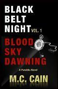 Black Belt Night Vol. 1: Blood Sky Dawning